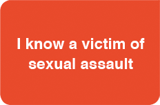 I know a victim of sexual<br> assault